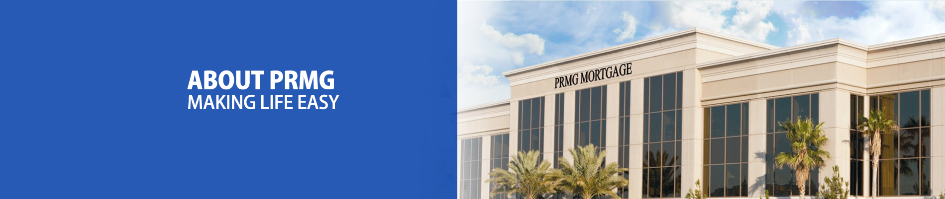 About PRMG, Making Life Easy Graphic Banner